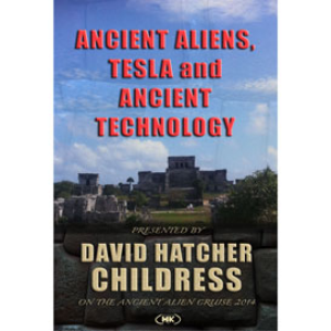 Ancient Aliens, Tesla, and Advanced Technology - presented by David Hatcher Childress | Movies and Videos | Documentary