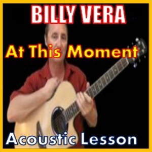 Learn to play At This Moment by Billy Vera | Movies and Videos | Educational