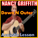 Learn to play Down N Outer by Nanci Griffith | Movies and Videos | Miscellaneous
