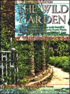 the wild garden : or our groves and gardens made beautiful by the naturalisation of hardy exotic plants; being one way onwards from the dark ages (illustrations)