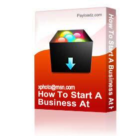 How To Start A Business At Home And Make Big Bucks | Other Files | Documents and Forms