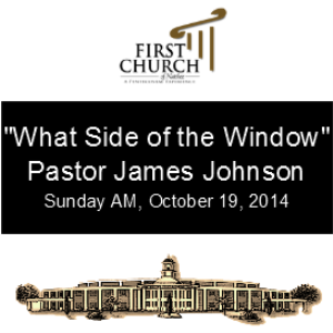 What Side of the Window (Pastor Johnson) | Other Files | Everything Else