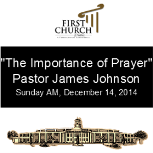 the importance of prayer (pastor johnson)