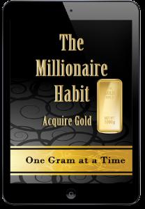 The Millionaire Habit - Acquire Gold | eBooks | Business and Money