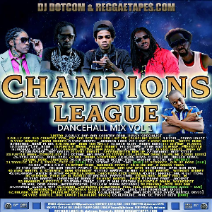 Dj Dotcom_Champions League_Dancehall_Mix_Vol.1 | Music | Reggae
