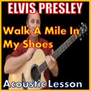 Learn to play Walk A Mile In My Shoes by Elvis Presley | Movies and Videos | Educational