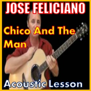 Learn to play Chico And The Man by Jose Feliciano | Movies and Videos | Educational