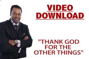 Thank God For The Other Things | Movies and Videos | Religion and Spirituality