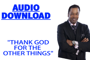 Thank God For The Other Things | Audio Books | Religion and Spirituality