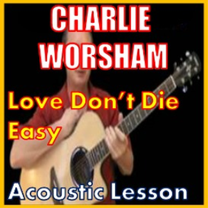 Learn to play Love Don't Die Easy by Charlie Worsham | Movies and Videos | Educational
