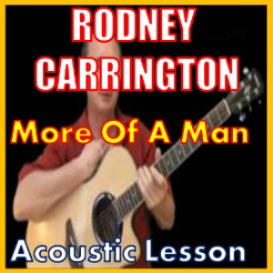 Learn to play More Of A Man by Rodney Carrington | Movies and Videos | Educational