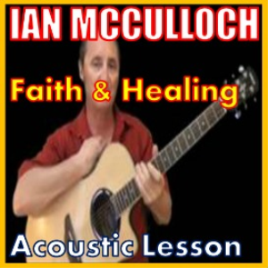 Learn to play Faith And Healing by Ian McCulloch | Movies and Videos | Educational