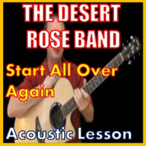 Learn to play Start All Over Again by The Desert Rose Band | Movies and Videos | Educational