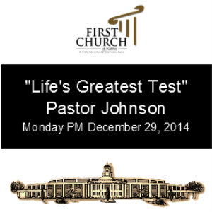 Life's Greatest Test (Pastor Johnson) | Other Files | Everything Else