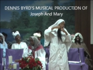 dennis byrd's musical production of joseph and mary