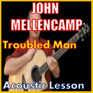 Learn to play Troubled Man by John Mellencamp | Movies and Videos | Educational