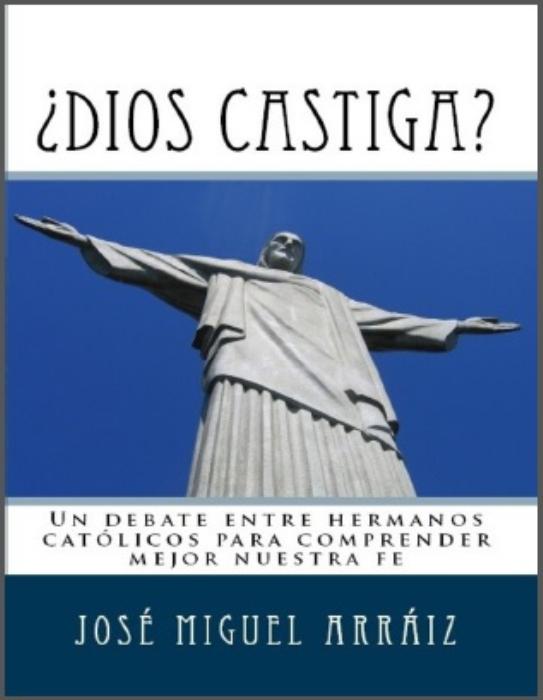 First Additional product image for - ¿Dios castiga?: Un debate entre hermanos católicos para comprender mejor nuestra fe