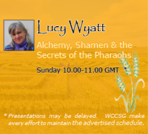 Lucy Wyatt: Alchemy, Shamen & the Secrets of Pharaohs - WCCSG-2011 | Movies and Videos | Documentary