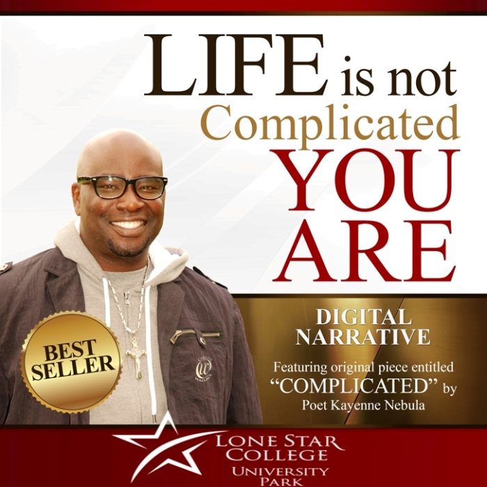 First Additional product image for - Life Is Not Complicated, You Are; Digital Narrative (Lone Star College Edition)