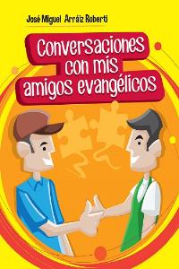 conversaciones con mis amigos evangélicos (epub)