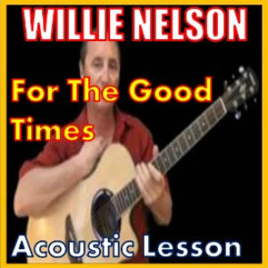 Learn to play For The Good Times by Willie Nelson | Movies and Videos | Educational