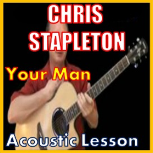 Learn to play Your Man by Chris Stapleton | Movies and Videos | Educational