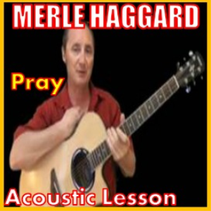 Learn to play Pray by Merle Haggard | Movies and Videos | Educational