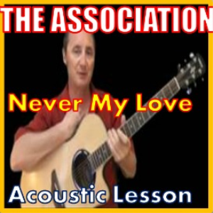 Learn to play Never My Love by The Association | Movies and Videos | Educational
