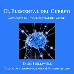 MP3 - El Elemental del Cuerpo: Sanándote con tu Elemental del Cuerpo | Audio Books | Meditation