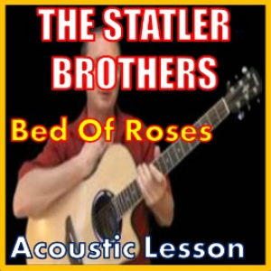Learn to play Bed Of Roses by The Statler Brothers | Movies and Videos | Educational