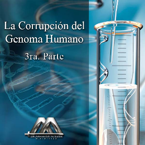 La corrupcion del genoma humano 3ra parte | Audio Books | Religion and Spirituality
