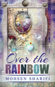 over the rainbow, by mohsen sharifi