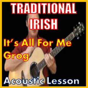 learn to play it's all for me grog - irish traditional