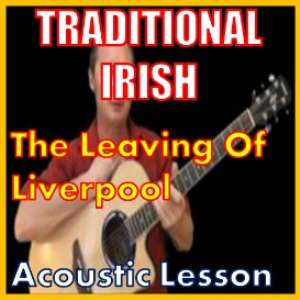 Learn to play The Leaving Of Liverpool - Irish Trditional | Movies and Videos | Educational