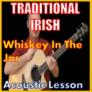 Learn to play Whiskey In The Jar - Irish Traditional | Movies and Videos | Educational