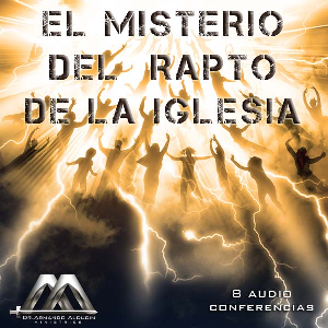 El misterio del rapto de la Iglesia 8va parte | Audio Books | Religion and Spirituality