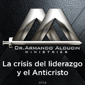 La crisis del liderazgo y el Anticristo | Audio Books | Religion and Spirituality