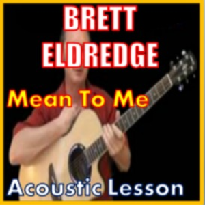 Learn to play Mean To Me by Brett Eldredge | Movies and Videos | Educational