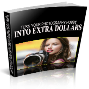 turn the hobby of photography into thousands of extra dollar$