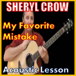 Learn to play My Favorite Mistake by Sheryl Crow | Movies and Videos | Educational