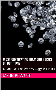 most captivating diamond heists of our time