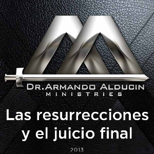 Las resurrecciones y el juicio final | Audio Books | Religion and Spirituality