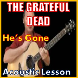 learn to play he's gone by the grateful dead
