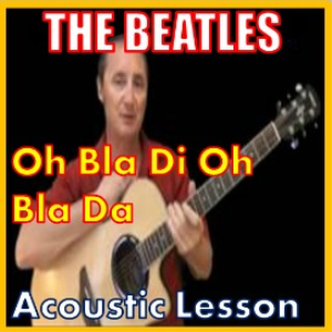 Learn to play Oh Bla Di Oh Bla Da by The Beatles | Movies and Videos | Educational