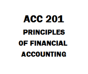 acc 201 principles of financial accounting