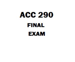 ACC 290 Final Exam | eBooks | Education