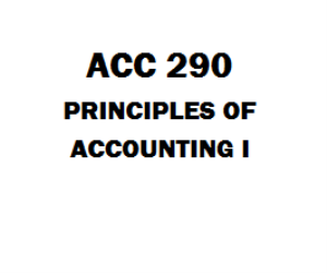 ACC 290 Entire Course - Principles Of Accounting I
