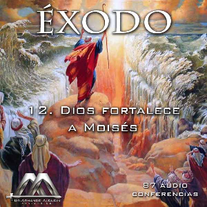 12 Dios fortalece a Moisés | Audio Books | Religion and Spirituality