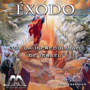 39 la incredulidad de israel