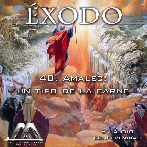 40 Amalec: Un tipo de la carne | Audio Books | Religion and Spirituality